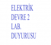 ELEKTRİK DEVRELERİ 2 LAB. DUYURUSU